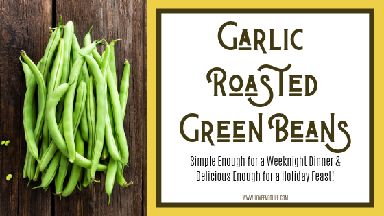 Garlic Roasted Green Beans Recipe