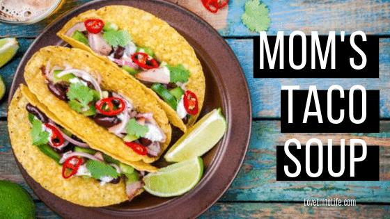 Mom's Taco Soup