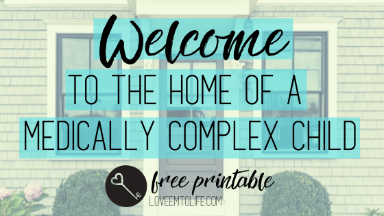 Medically Complex Child Sign Free Printable
