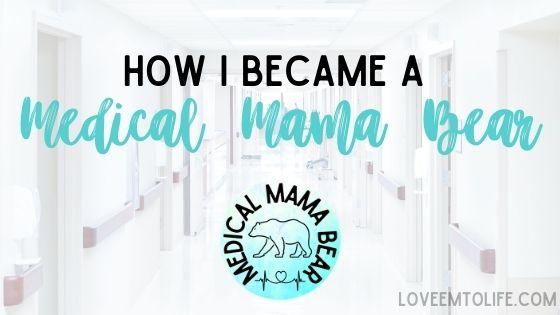 Becoming A Medical Mama Bear